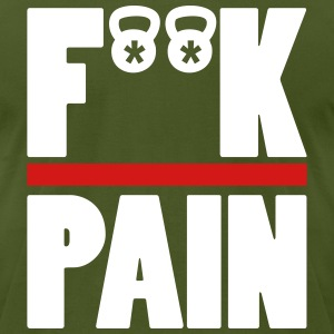 Fuck Pain Bodybuilding T-Shirts - Men's T-Shirt by American Apparel