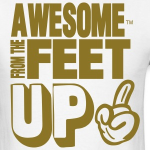 AWESOME FROM THE FEET UP - Men's T-Shirt