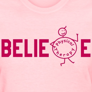 BELIEVE Physiotherapy Women's T-Shirts - Women's T-Shirt