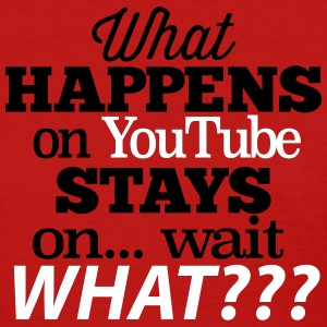 What Happens on YouTube Women's T-Shirts - Women's T-Shirt