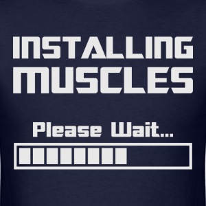 Installing Muscles Please Wait Loading Bar T-Shirts - Men's T-Shirt