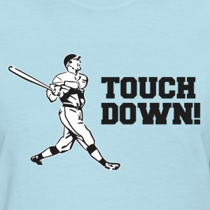 Touchdown Homerun Baseball Football Sports Women's T-Shirts - Women's T-Shirt