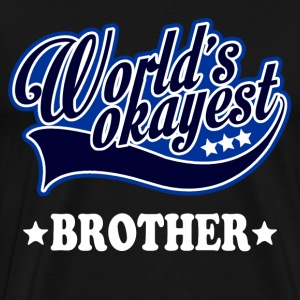 worlds_okayest_brother T-Shirts - Men's Premium T-Shirt