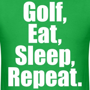 Golf Eat Sleep Repeat T-Shirts - Men's T-Shirt
