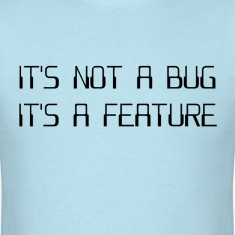 It's Not a Coding Bug It's a Programming Feature T-Shirts
