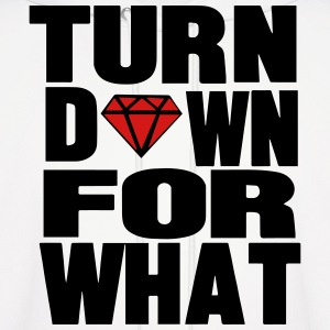 TURN DOWN FOR WHAT - Men's Hoodie