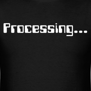 Processing T-Shirts - Men's T-Shirt