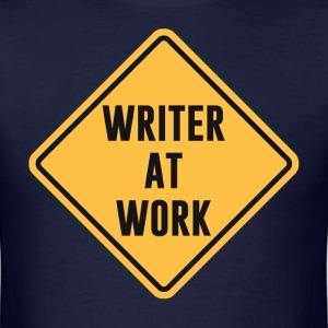 Writer at Work Working Caution Sign T-Shirts - Men's T-Shirt