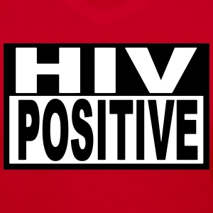HIV POSITIVE - Women's V-Neck T-Shirt