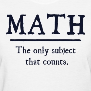 Math The Only Subject That Counts Women's T-Shirts - Women's T-Shirt
