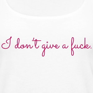I don't give a fuck 01 Tanks - Women's Premium Tank Top