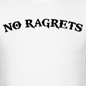 No Ragrets Mispelled Regrets Tattoo T-Shirts - Men's T-Shirt