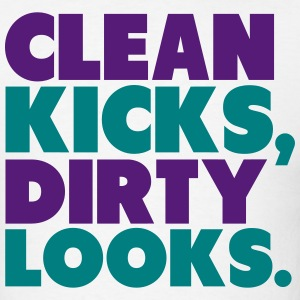 Clean Kicks, Dirty Looks Shirt T-Shirts - Men's T-Shirt