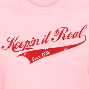Keepin it Real Women's T-Shirts - Women's T-Shirt