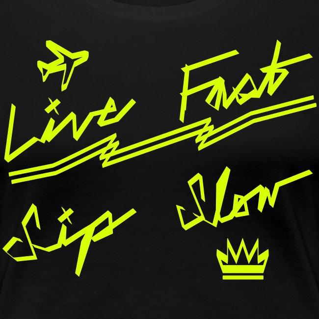 Live Fast, Sip Slow [NEON YLW]