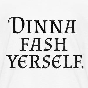Dinna Fash Yerself