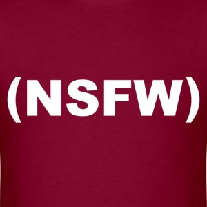 NSFW Not Safe For Work T-Shirts - Men's T-Shirt