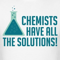 Chemists Have All The Solutions T-Shirts