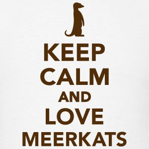 Keep calm and love Meerkats T-Shirts - Men's T-Shirt