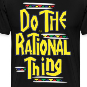 DO THE RATIONAL THING by Tai's Tees - Men's Premium T-Shirt