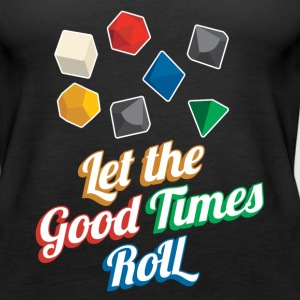 Nerd Let The Good Times Roll Dice - Women's Premium Tank Top