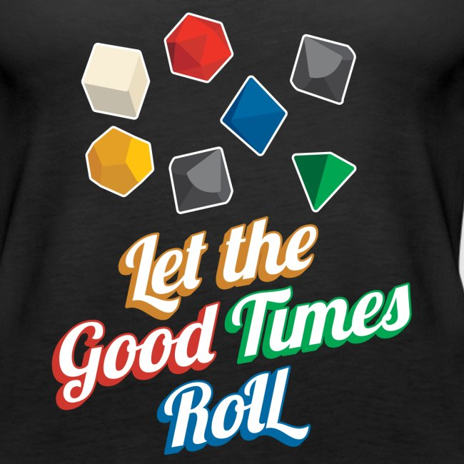 Nerd Let The Good Times Roll Dice