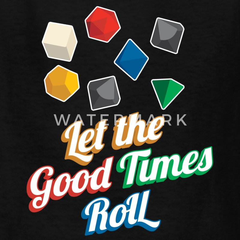 Nerd Let The Good Times Roll Dice - Kids' T-Shirt