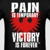 PAIN IS TEMPORARY VICTORY IS FOREVER T-Shirts - Men's T-Shirt