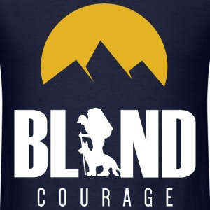 Blind Courage T-Shirts - Men's T-Shirt