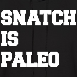 Snatch Is Paleo Hoodies - Men's Hoodie