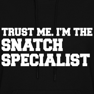 Trust Me I'm The Snatch Specialist Hoodies - Women's Hoodie
