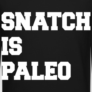 Snatch Is Paleo Long Sleeve Shirts - Crewneck Sweatshirt