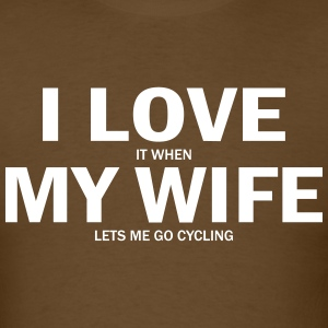 I Love It When My Wife Lets Me Go Cycling T-Shirts - Men's T-Shirt
