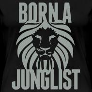 Design ~ Born A Junglist Ladies