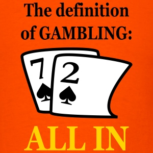 72 ALL IN gambling T-Shirts - Men's T-Shirt
