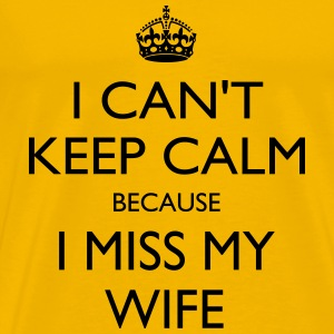 Miss my wife - Men's Premium T-Shirt