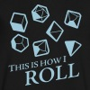 How I Roll Dice Dungeons & Dragons - Men's V-Neck T-Shirt by Canvas