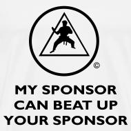 Design ~ My Sponsor Can Beat Up Your Sponsor