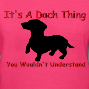 Women's Dach Thing Dachshund Lovers Shirt - Women's V-Neck T-Shirt