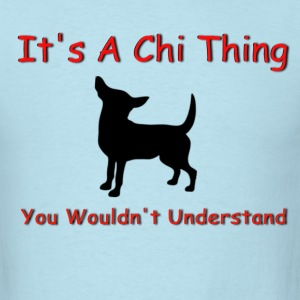 Men's Chi Thing Chihuahua Shirt - Men's T-Shirt