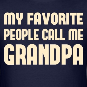 My Favorite People Call Me Grandpa T-Shirts - Men's T-Shirt