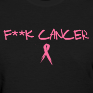 Design ~ Womens Fuck Cancer - One side