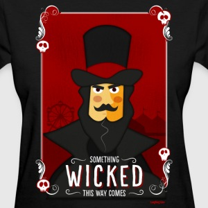 Something Wicked This Way Comes Women's T-Shirt - Women's T-Shirt