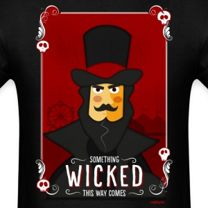 Something Wicked This Way Comes Men's T-Shirt - Men's T-Shirt