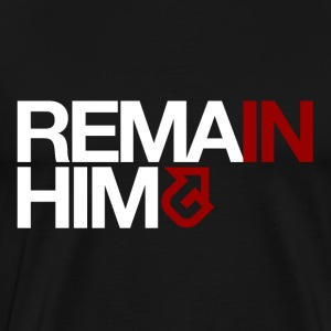 Remain In Him - Men's Premium T-Shirt