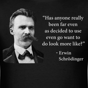 Friedrich Nietzsche Troll Quote T-Shirts - Men's T-Shirt