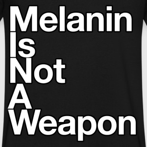 Melanin Is Not A Weapon - Men's V-Neck T-Shirt by Canvas