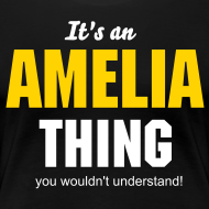 Design ~ It's an Amelia thing you wouldn't understand