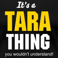 Design ~ It's a Tara thing you wouldn't understand