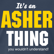 Design ~ It's an Asher thing you wouldn't understand